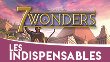 Les Indispensables #1 : 7 Wonders
