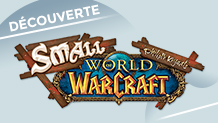 Small World of Warcraft : tout savoir sur la nouvelle version