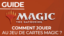 Comment jouer au jeu de cartes Magic ?