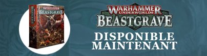 Warhammer Beastgrave Disponible Maintenant